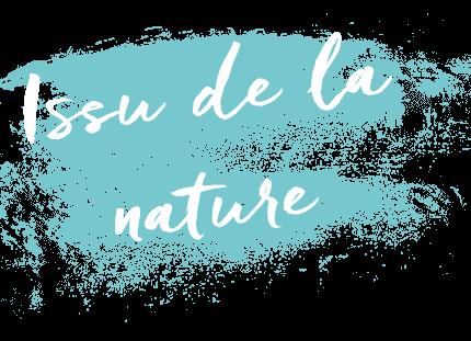 Issu de la nature