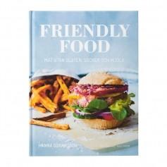 Friendly Food: Mat utan Gluten, Socker och Mjölk /Hanna Göransson
