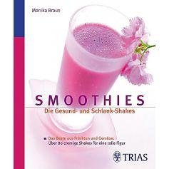 Smoothies: Die Gesund- und Schlank-Shakes